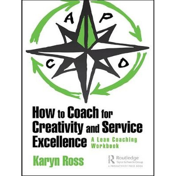 LEAN knyga How to coach for creativity and service excellence